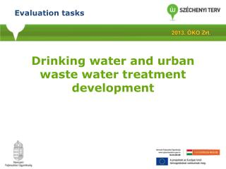 Drinking water and urban waste water treatment development
