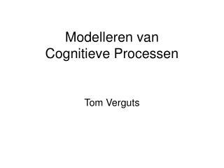 Modelleren van Cognitieve Processen