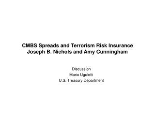 CMBS Spreads and Terrorism Risk Insurance Joseph B. Nichols and Amy Cunningham