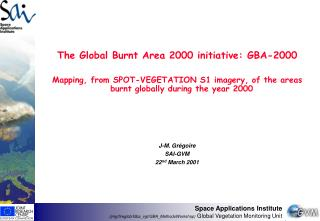 The Global Burnt Area 2000 initiative: GBA-2000 Mapping, from SPOT-VEGETATION S1 imagery, of the areas burnt globally d