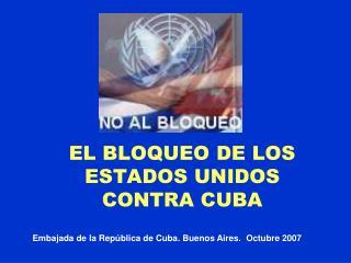 EL BLOQUEO DE LOS ESTADOS UNIDOS CONTRA CUBA