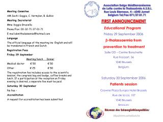 FIRST ANNOUNCEMENT Educational Program Friday 29 September 2006 -thalassaemia from prevention to treatment Salle OD –