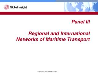 Panel III Regional and International Networks of Maritime Transport