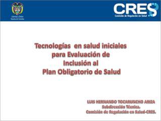 Tecnologías  en salud  iniciales para Evaluación de  Inclusión al  Plan Obligatorio de Salud