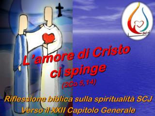 L�amore di Cristo   ci spinge (2Co 5,14)