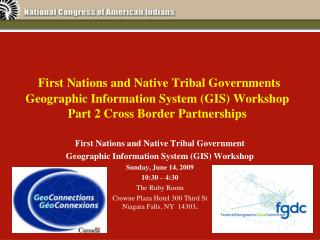 First Nations and Native Tribal Governments Geographic Information System (GIS) Workshop Part 2 Cross Border Partnershi