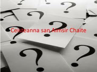 Ceisteanna  san  Aimsir Chaite