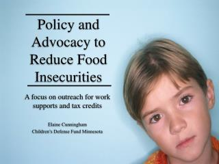 Policy and Advocacy to Reduce Food Insecurities