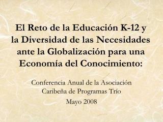 El Reto de la Educación K-12 y la Diversidad de las Necesidades ante la Globalización para una Economía del Conocimient