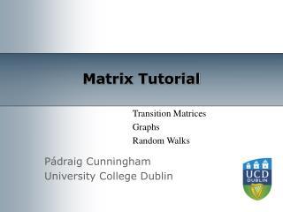 Matrix Tutorial