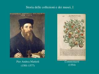 Pier Andrea  Mattioli (1501-1577)