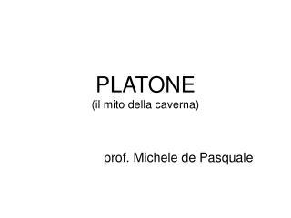 PLATONE (il mito della caverna)