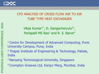 CFD ANALYSIS OF CROSS FLOW AIR TO AIR  TUBE TYPE HEAT EXCHANGER Vikas Kumar 1* , D. Gangacharyulu 2* ,  Parlapalli MS R