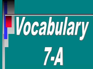 Vocabulary  7-A