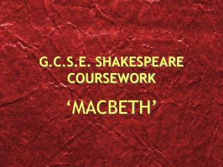 G.C.S.E. SHAKESPEARE COURSEWORK