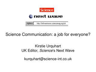Kirstie Urquhart UK Editor,  Science 's Next Wave