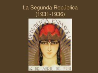 La Segunda Rep ública  (1931-1936)