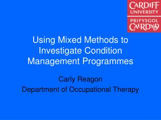 Using Mixed Methods to Investigate Condition Management Programmes