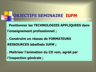 OBJECTIFS SEMINAIRE   IUFM