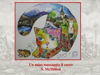 Un miao  massaggia il  cuore S .  McMillan