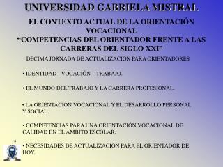 """EL CONTEXTO ACTUAL DE LA ORIENTACIÓN  VOCACIONAL """"COMPETENCIAS DEL ORIENTADOR FRENTE A LAS CARRERAS DEL SIGLO XXI"""""""