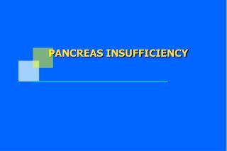 PANCREAS INSUFFICIENCY