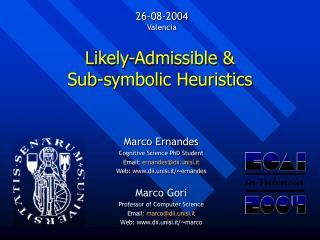 Likely-Admissible &  Sub-symbolic Heuristics