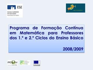 Programa de Formação Contínua em Matemática para Professores dos 1.º e 2.º Ciclos do Ensino Básico       2008/2009