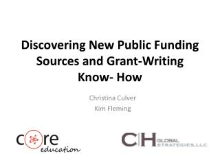 Discovering New Public Funding Sources and Grant-Writing Know- How