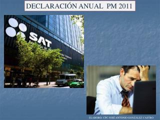 DECLARACIÓN ANUAL  PM 2011