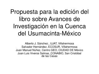 Propuesta para la edición del libro sobre Avances de Investigación en la Cuenca del Usumacinta-México
