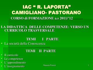 """IAC """" R. LAPORTA""""     CAMIGLIANO- PASTORANO"""