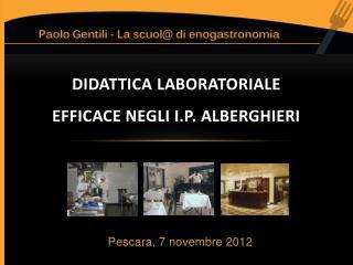 DIDATTICA  LABORATORIALE  EFFICACE Negli I.P. ALBERGHIERI