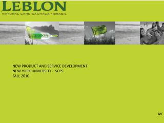 NEW PRODUCT AND SERVICE DEVELOPMENT NEW YORK UNIVERSITY – SCPS FALL 2010