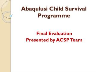 Abaqulusi Child Survival  Programme