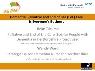 Dementia: Palliative and End of Life (EoL) Care  Is Everyone's Business