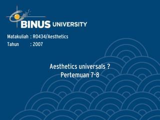 Aesthetics universals ?  Pertemuan 7-8