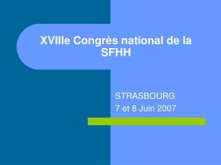 XVIIIe Congrès national de la SFHH