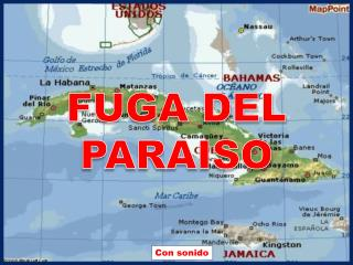 FUGA DEL PARAISO