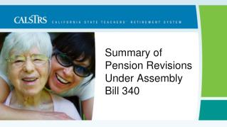 Summary of  Pension Revisions Under Assembly  Bill 340