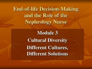 End-of-life Decision-Making  and the Role of the  Nephrology Nurse