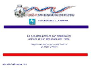 La cura delle persone con disabilità nel comune di San Benedetto del Tronto Dirigente del Settore Servizi alla Persona