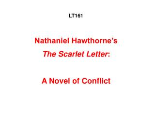 US161   Nathaniel Hawthorne s  The Scarlet Letter:   A Novel of Conflict