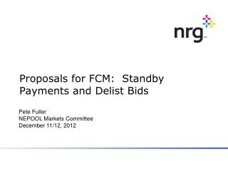Proposals for FCM:  Standby Payments and Delist Bids