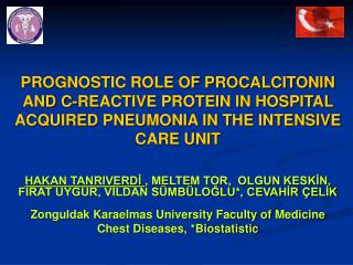 PROGNOSTIC ROLE OF PROCALCITONIN AND C-REACTIVE PROTEIN IN HOSPITAL ACQUIRED PNEUMONIA IN THE INTENSIVE CARE UNIT