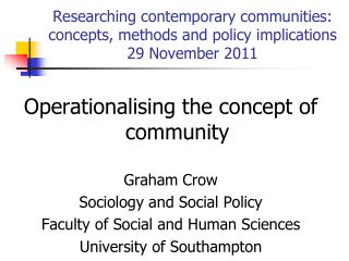 Researching contemporary communities: concepts, methods and policy implications 29 November 2011