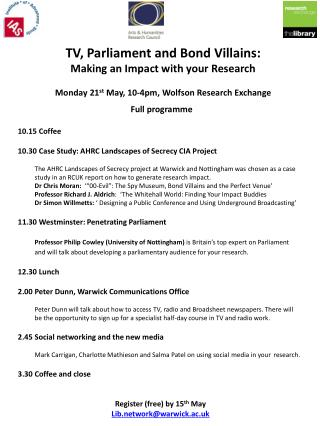 TV, Parliament and Bond Villains:  Making an Impact with your Research Monday  21 st  May,  10-4pm,  Wolfson Research