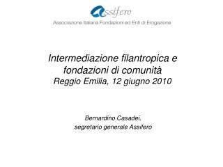 Intermediazione filantropica e  fondazioni di comunità Reggio Emilia, 12 giugno 2010