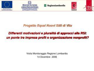 Visita Monitoraggio Regione Lombardia 14 Dicembre  2006