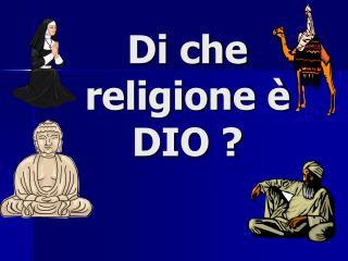 Di che religione è DIO ?